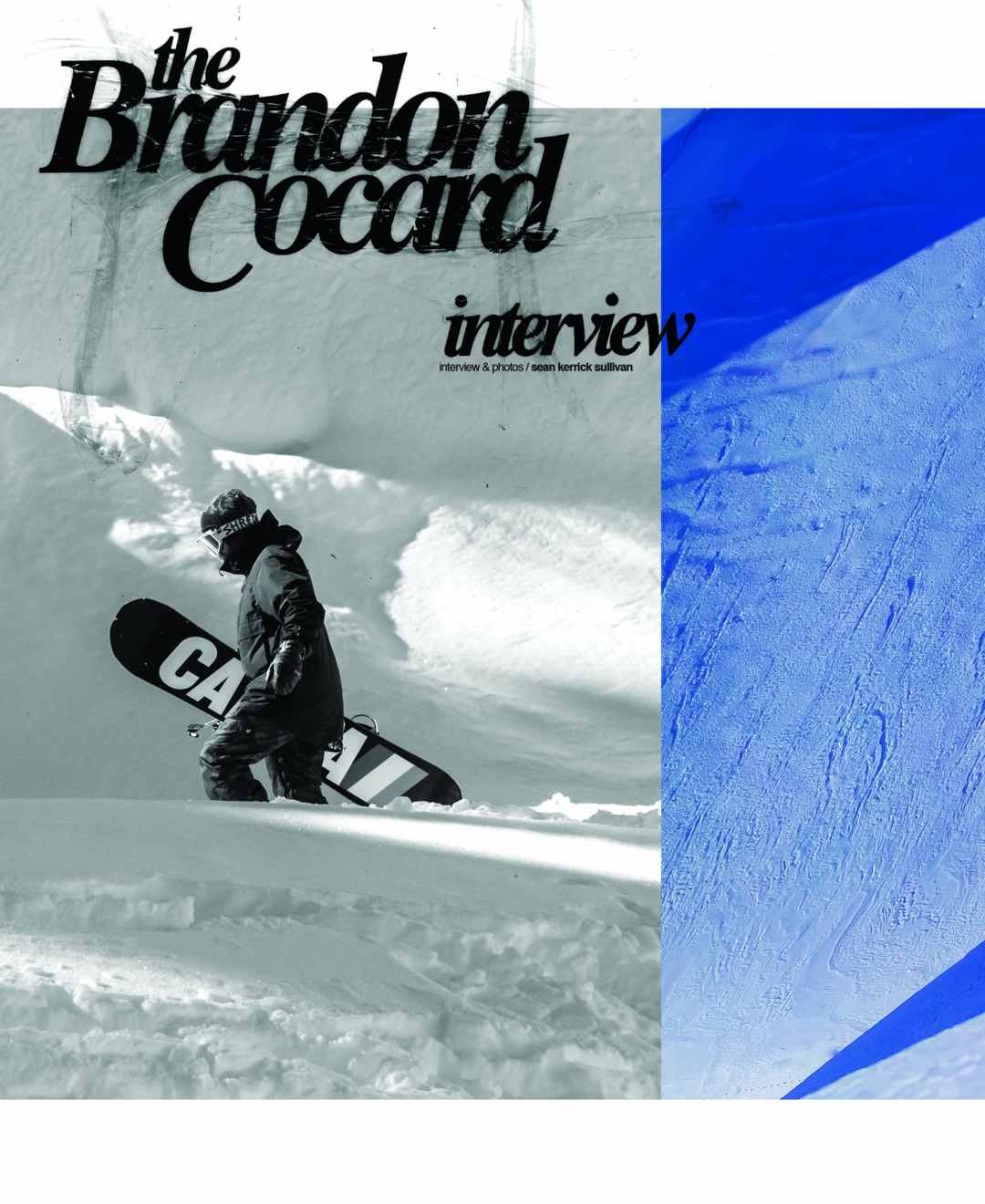 Read story: The Brandon Cocard Interview