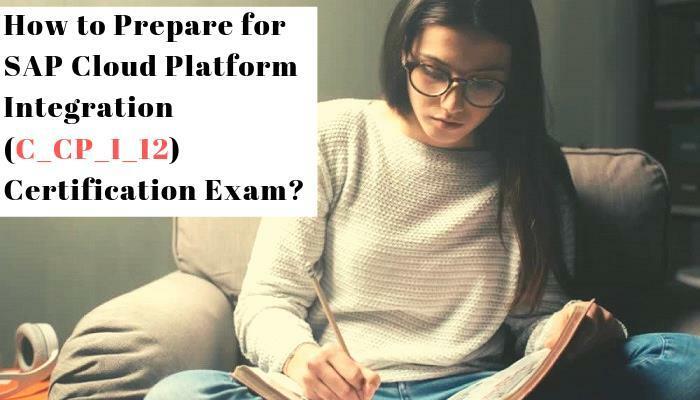 C_CP_I_12 Study Guide and How to Crack Exam on SAP Cloud Platform