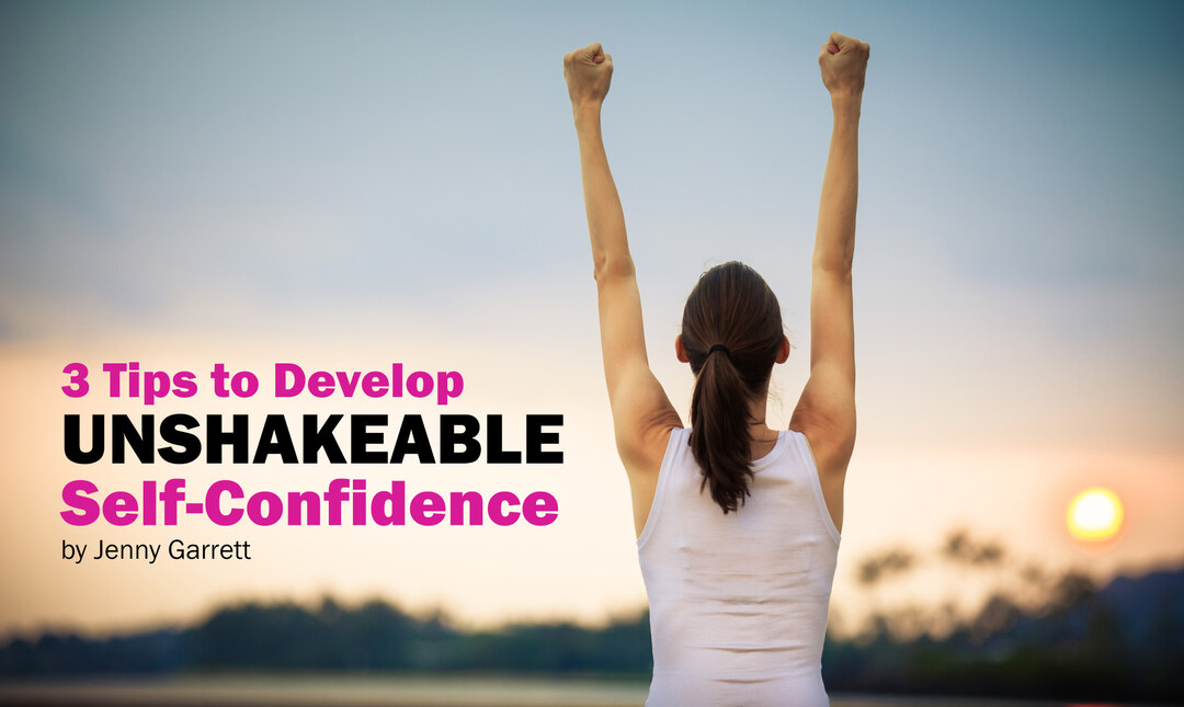 Page 10 of 3 Tips to Develop Unshakable Self-Confidence