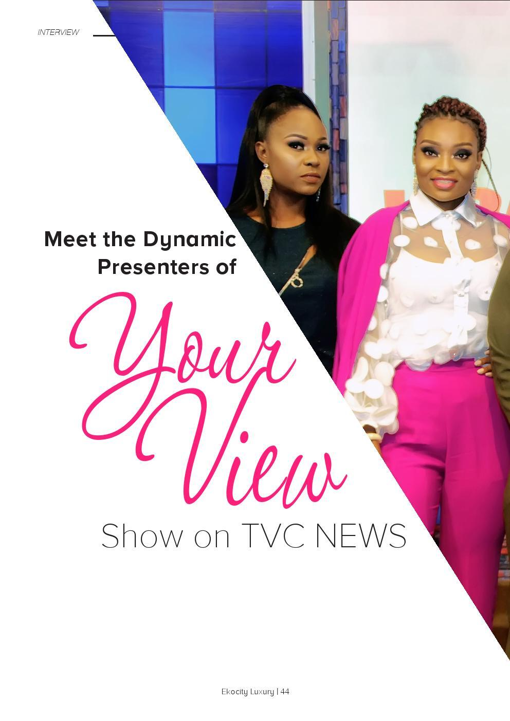 Page 44 of Meet 6 Nigeria  Presenters of your View show on TVC News