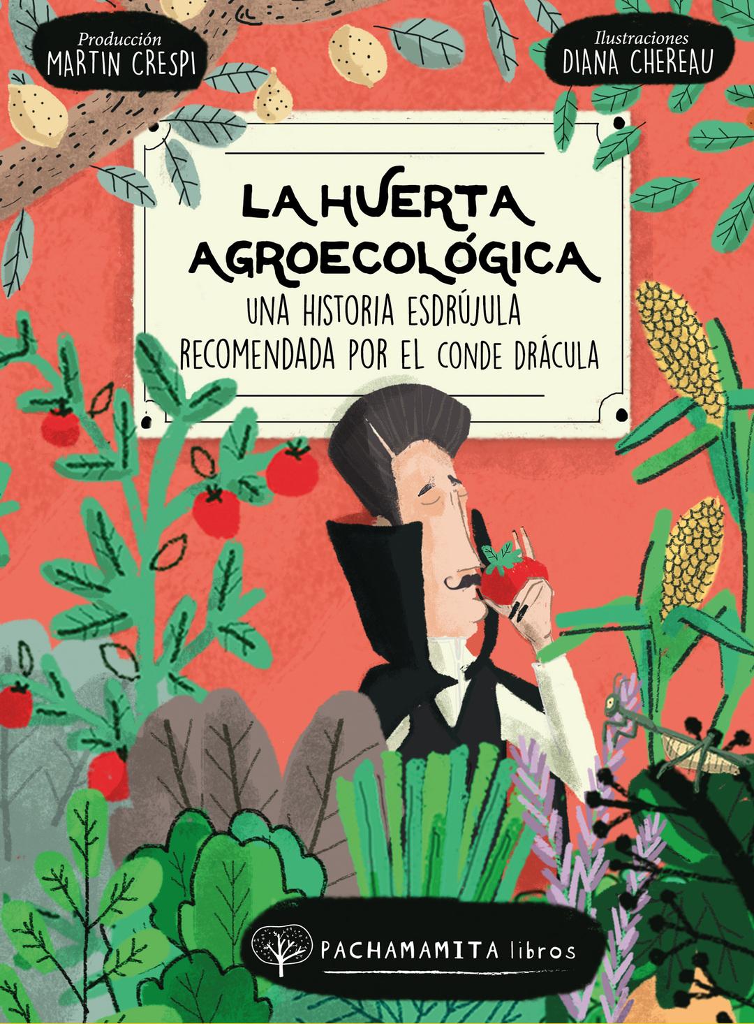 Page 1 of La Huerta Agroecológica, una historia esdrújula recomendada por el conde Drácula
