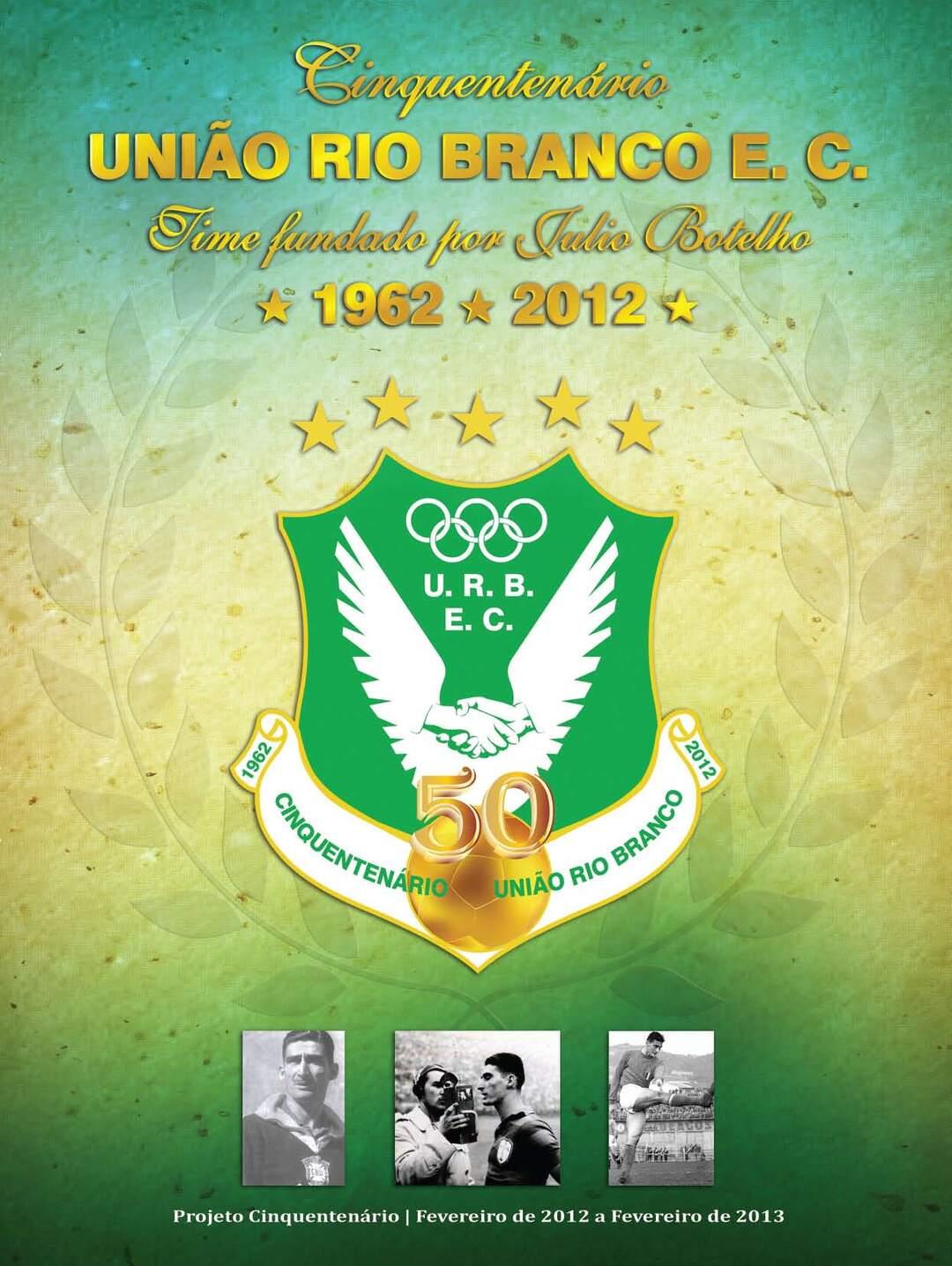 Page 1 of União Rio Branco E. C. – Time fundado por Julio Botelho