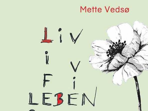 Page 1 of Mette Vedsø: Liv Life Leben Vie Love - Læseprøve