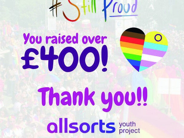 Page 6 of Allsorts' #StillProud fundraising campaign raises £400
